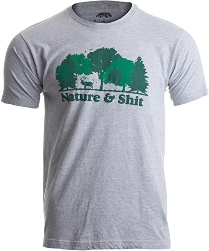 Ann Arbor T-shirt Co. Nature & Shit | Funny Outdoors Humor, Ironic Hiking Adventure Unisex T-Shirt-(Adult,XL)