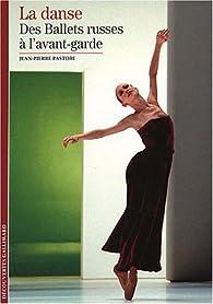 La danse, des ballets russes à l'avant-garde par Jean-Pierre Pastori
