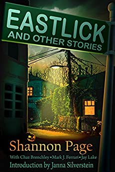 Eastlick and Other Stories by [Page, Shannon, Ferrari, Mark J., Brenchley, Chaz, Lake, Jay]