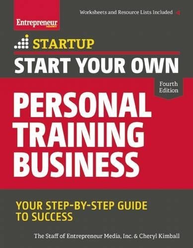 Start Your Own Personal Training Business: Your Step-by-Step Guide to Success (StartUp Series) [The Staff of Entrepreneur Media - Kimball, Cheryl] (Tapa Blanda)