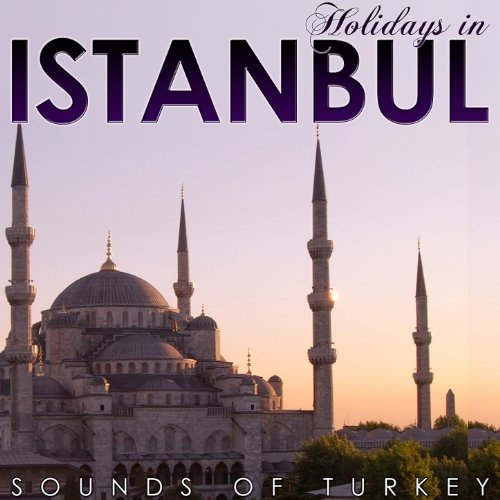 (Holidays in Istambul. Sounds of Turkey)