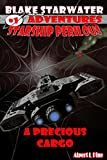 A Precious Cargo (Blake Starwater and the Adventures of the Starship Perilous #1)