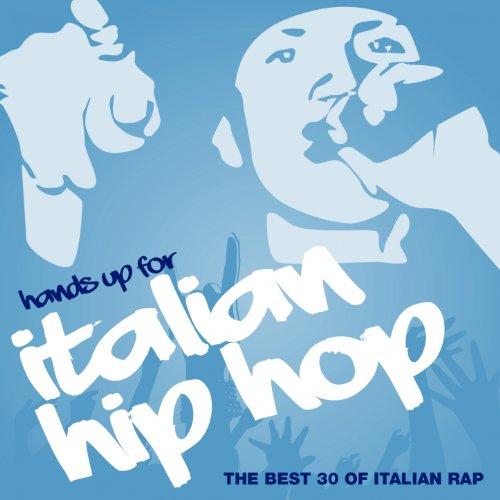 Hip Hop Italian (Hands Up for Italian Hip Hop, Vol. 3 (The Best 30 of Italian Rap) [Explicit])