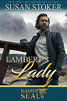 Lambert's Lady (Sleeper SEALs Book 13) by [Stoker, Susan, Sisters, Suspense]