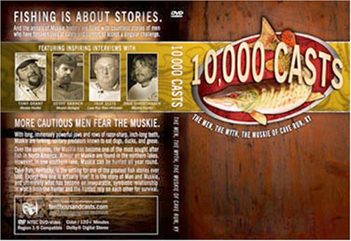 10,000 Casts : The Men, The Myth, The Muskie ( Musky ) of Cave Run Lake, Kentucky