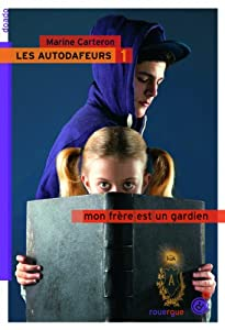 vignette de 'autodafeurs (Les) n° 1<br /> Mon frère est un gardien (Marine Carteron)'