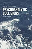 Psychoanalytic Collisions, 2nd Edition, Slochower, Joyce, 0415813395