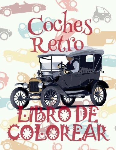 ✌ Coches Retro ✎ Libro de Colorear Carros Colorear Niños 7 Años ✍ Libro de Colorear Infantil: ✌ Retro Cars ~ Coloring Book ... de Colorear) (Volume 3) (Spanish Edition) [Kids Creative Spain] (Tapa Blanda)