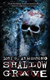 Shallow Grave, Lori G. Armstrong, 1933836180