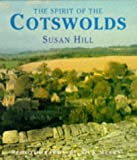 The Spirit of the Cotswolds, Susan Hill, 0718132998