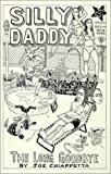 Silly Daddy: The Long Goodbye