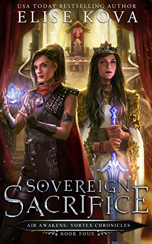 Sovereign Sacrifice (Air Awakens: Vortex Chronicles Book 4)