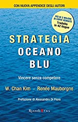 Strategia Oceano Blu: Vincere senza competere (Management) (Italian Edition)