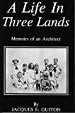 A Life in Three Lands, Jacques Guiton, 0828319375