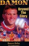 Damon - Beyond the Glory, Damon Bailey, Wendell Trogdon, 0972403329