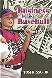 Business Is Like Baseball, Tom Russo Jr., 1424145007