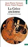 La Grèce ancienne 02 : L'Espace et le temps par Vernant