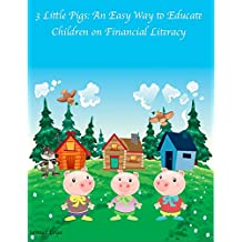 3 Little Pigs: An Easy Way to Educate Children on Financial Literacy