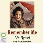 Remember Me | Liz Byrski