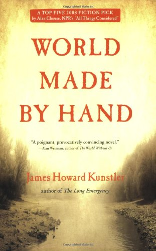 World Made by Hand: A Novel by James Howard Kunstler