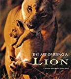 The Art of Being a Lion, Christine Denis-Huot and Michel Denis-Huot, 0760747679