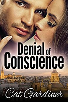 Denial of Conscience: A Modern Darcy and Elizabeth Adventure by [Gardiner, Cat]