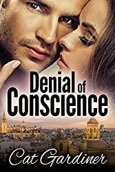 Denial of Conscience: A Modern Darcy and Elizabeth Adventure (The Conscience Series Book 1)