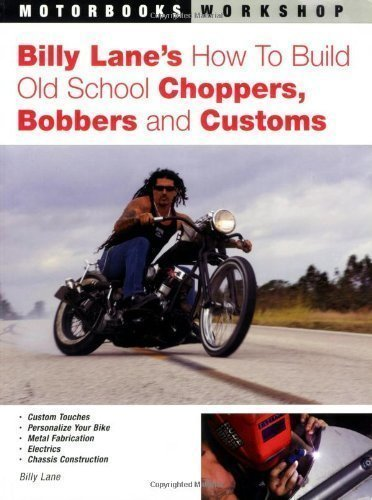 Billy Lane's How to Build Old School Choppers, Bobbers and Customs (Motorbooks Workshop) by Lane, Billy (2005)