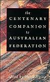 The Centenary Companion to Australian Federation, , 0521573149