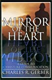 img - for Mirror of the Heart: A Guide to Christlike Communication book / textbook / text book