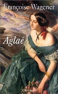 Aglaé, 1820-1913, Wagener, Françoise
