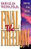 The Final Freedom, Douglas Weiss, 1881292371