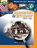 Focus on U.S. History: The Era of Colonization & Settlement