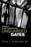 img - for Unguarded Gates: A History of America's Immigration Crisis book / textbook / text book