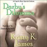 Darby's Dilemma: A Coach's Boys Special Edition: The Coach's Boys, Book 6 | Kristy K. James