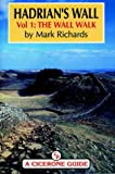 Hadrian's Wall Vol. 1: The Wall Walk by Mark Richards front cover