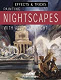 Painting Nightscapes with Artificial Light, José María Parramón, 8495323362