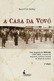A Casa da Vovó: Uma biografia do DOI-Codi (1969-1991), o centro de sequestro, tortura e morte da ditadura mili