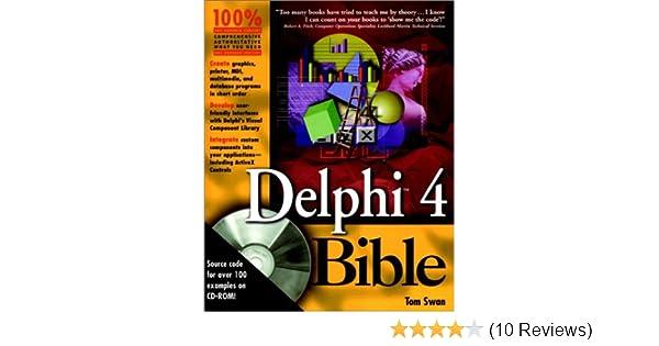 Delphi 4 Bible: Tom Swan: 0785555532373: Amazon com: Books