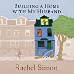 Building a Home with My Husband: A Journey Through the Renovation of Love | Rachel Simon