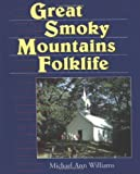 Great Smoky Mountains Folklife, Williams, Michael A., 0878057919