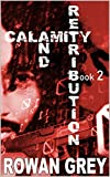Calamity and Retribution: Book 2 - Kindle edition by Grey, Rowan. Mystery, Thriller & Suspense Kindle eBooks @ Amazon.com.