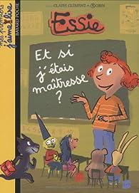 Essie : Et si j'étais maîtresse ? par Claire Clément