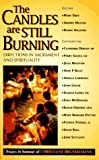 img - for The Candles Are Still Burning: Directions in Sacrament and Spirituality book / textbook / text book