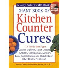 Giant Book of Kitchen Counter Cures: 117 Foods That Fight Cancer, Diabetes, Heart Disease, Arthritis, Osteoporosis, Memory Loss, Bad Digestion and ... Problems! (Jerry Baker Good Health series)