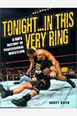 Tonight in This Very Ring: A Fan's History of Professional Wrestling Paperback
