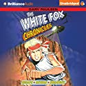 The White Fox Chronicles Audiobook by Gary Paulsen Narrated by Hunter Davis