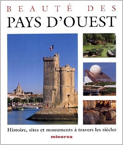 Télécharger en ligne Beauté des pays d'Ouest : Vendée, Poitou, Charentes epub pdf