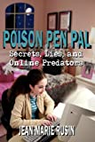 Poison Pen Pal Secrets Lies and Online P, Jean Marie Rusin, 1425976670