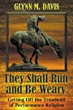 They Shall Run and Be Weary, Glynn M. Davis, 0741415216
